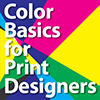 Color Basics for Print Designers at Udemy.com